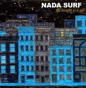 The Weight Is A Gift , Nada Surf