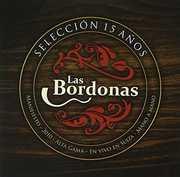 Seleccion 15 Anos [Import] , Las Bordonas