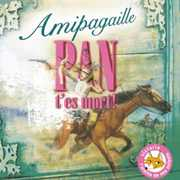 Pan T'Es Mort [Import] , Amipagaille