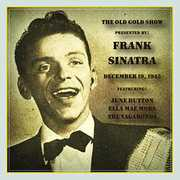 Old Gold Show Presented By Frank Sinatra: March 13 , Frank Sinatra