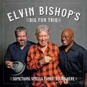 Something Smells Funky 'round Here , Elvin Bishop