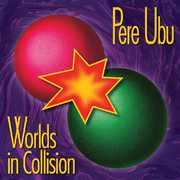 Worlds In Collision , Pere Ubu