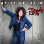 Steady Love , Maria Muldaur