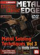Extreme Guitar Metal Edge: Metal Soloing 3 , Andy James