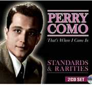 Standards & Rarities: That's Where I Came in , Perry Como