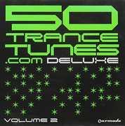 50 Trance Tunes.Com Deluxe, Vol. 2 [Import]