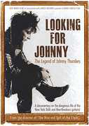 Looking for Johnny: Legend of Johnny Thunders , Johnny Thunders