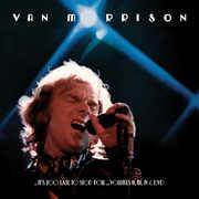It's Too Late To Stop Now...Volume, II, III, IV & DVD , Van Morrison