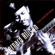 Born With The Blues , Bernard Allison