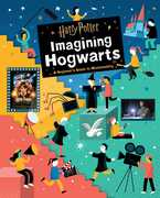 Harry Potter: Imagining Hogwarts: A Beginner's Guide to Moviemaking