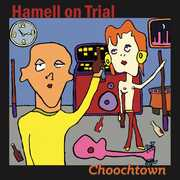 Choochtown (20th Anniversary Edition) , Hamell on Trial