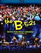 With The Wild Crowd! Live in Athens, GA , The B-52s