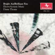 Bright Air /  Brilliant Fire: Electro Acoustic