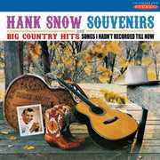 Souvenirs and Big Country Hits , Hank Snow