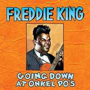 Going Down at Onkel Po's , Freddie King