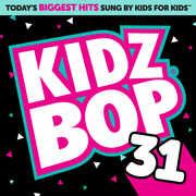Kidz Bop, Vol. 31 , Kidz Bop Kids