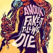 Fake It Till We Die [Import] , Anouk