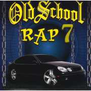Old School Rap, Vol. 7 , Various Artists