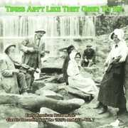 Times Ain't Like They Used To Be: Early American Rural Music, Vol. 7 , Various Artists