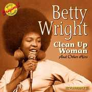 Clean Up Woman and Other Hits , Betty Wright