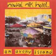 On Avery Island , Neutral Milk Hotel