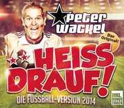 Heiss Drauf! [Import] , Peter Wackel