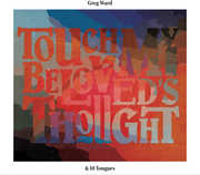 Touch My Beloved's Thought , Greg Ward