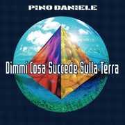 Dimmi Cosa Succede Sulla Terra [Import] , Pino Daniele