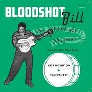 Keep Movin' On , Bloodshot Bill