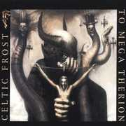 To Mega Therion [Import] , Celtic Frost
