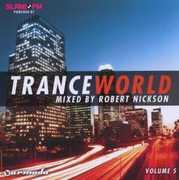 Trance World 5 Mixed By Robert Nickson [Import]