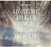 Meet Me at the Edge of the World , Over the Rhine