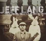I Live in My Head a Lot These Days [Import] , Jeff Lang