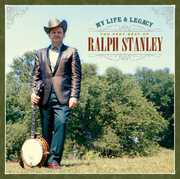 My Life & Legacy: Very Best of Ralph , Ralph Stanley