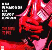 Devil To Pay , Kim Simmonds and Savoy Brown