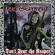 Don't Fear The Reaper: The Best Of Blue Oyster Cult , Blue Oyster Cult