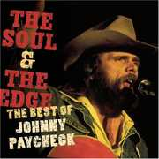 The Soul and The Edge: The Best Of Johnny Paycheck , Johnny Paycheck