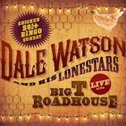 Live At The Big T Roadhouse - Chicken S*** Bingo , Dale Watson