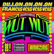 Wut Wut , Dillon Francis