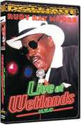 Live at Wetlands , Rudy Ray Moore