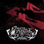 Poison , Bullet for My Valentine