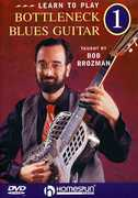 Learn to Play Bottleneck Blues Guitar: Volume 1 , Bob Brozman