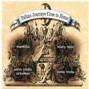 Balkan Journeys Close to Home /  Various