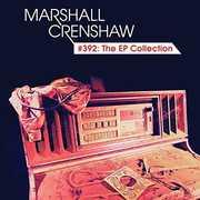 #392: The Ep Collection , Marshall Crenshaw