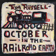 October in the Railroad Earth , Tom Russell