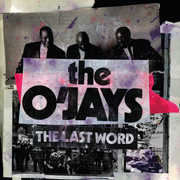 Last Word , The O'Jays