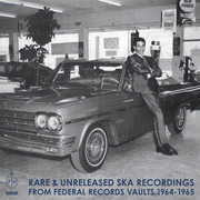 Rare & Unreleased Ska Recordings from Federal Records Vaults 1964-1965 , Various Artists