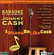 Karaoke To The Music Of Johnny Cash: I Wanna Be Like Cash , Karaoke