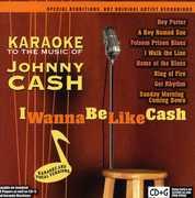 Karaoke To The Music Of Johnny Cash: I Wanna Be Like Cash , Karaoke