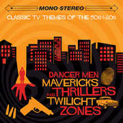 Classic TV Themes of the '50s & '60s: Danger Men, Mavericks, Thrillers and Twilight Zones (Original Soundtrack) [Import] , Various Artists